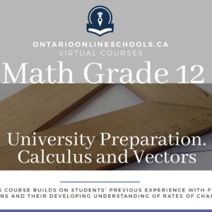 Grade 12, University Preparation, Calculus and Vectors