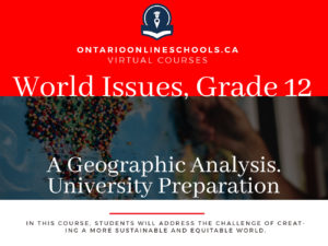 World Issues: A Geographic Analysis, Grade 12 University Preparation