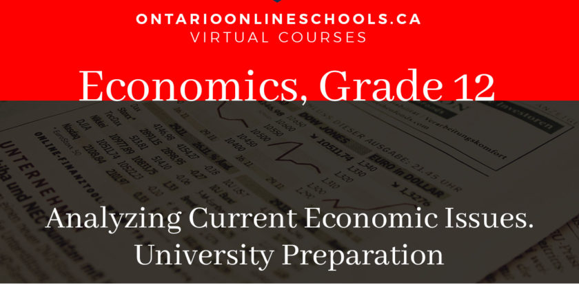 Grade 12, Canadian and World Issues. Analyzing Current Economic Issues. University Preparation, CIA4U