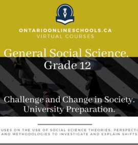 Grade 12, Social Studies and the Humanities. Challenge and Change in Society. University Preparation, HSB4U