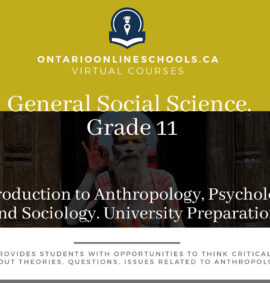 Grade 11, Social Studies and the Humanities. Introduction to Anthropology, Psychology, and Sociology. University Preparation, HSP3U