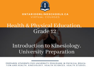 Grade 12, Health and Physical Education. Introduction to Kinesiology. University Preparation, PSK4U