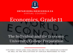 Grade 11, Canadian and World Issues. The Individual and the Economy. University/College Preparation, CIE3M