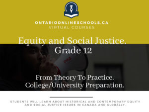 Grade 12, Social Studies and the Humanities. Equity and Social Justice: From Theory To Practice. University/College Preparation, HSE4M