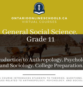 Grade 11, Social Studies and the Humanities. Introduction to Anthropology, Psychology, and Sociology. College Preparation, HSP3C