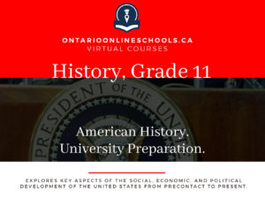 Grade 11, Canadian and World Issues. American History. University Preparation, CHA3U