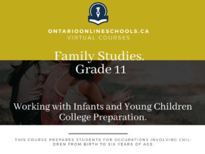 Grade 11, Social Studies and the Humanities. Working with Infants and Young Children. College Preparation, HPW3C