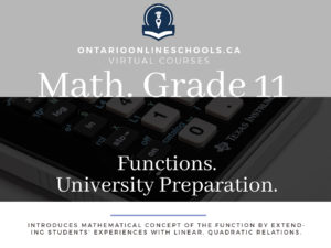 Grade 11, Mathematics. Mathematics, Functions. University Preparation, MCR3U