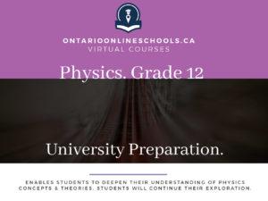 Grade 12, Science. Physics. University Preparation, SPH4U