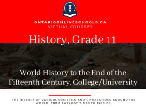 Grade 11, Canadian and World Issues. World History to the End of the Fifteenth Century. University/College Preparation, CHY4C