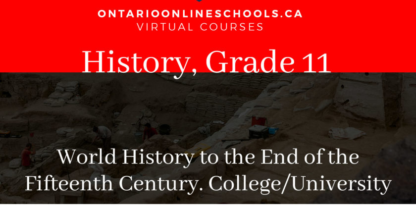Grade 11, Canadian and World Issues. World History to the End of the Fifteenth Century. University/College Preparation, CHW3M
