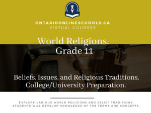 Grade 11, Social Studies and the Humanities. World Religions: Beliefs, Issues, and Religious Traditions. University/College Preparation, HRT3M
