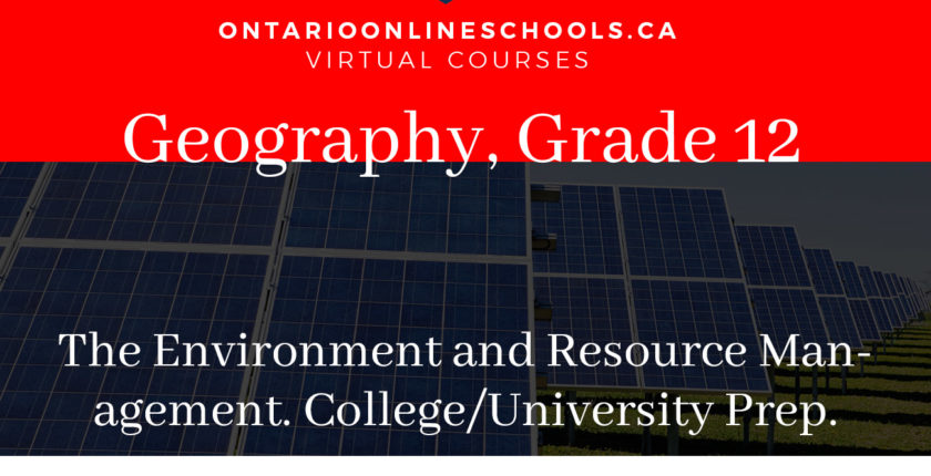 Grade 12, Canadian and World Issues. The Environment and Resource Management. University/College Preparation, CGR4M