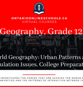 Grade 12, Canadian and World Issues. World Geography: Urban Patterns and Population Issues. University/College Preparation, CGU4M