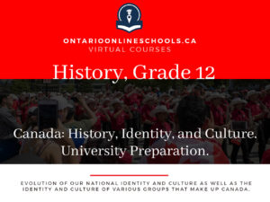 Grade 12, Canadian and World Issues. Canada: History, Identity, and Culture. University Preparation, CHI4U