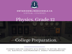 Grade 12, Science. Physics. College Preparation, SPH4C