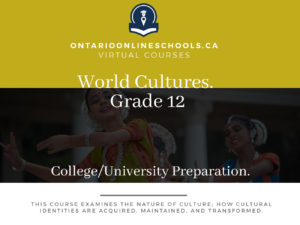 Grade 12, Social Studies and the Humanities. World Cultures. University/College Preparation, HSC4M