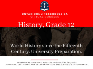 Grade 12, Canadian and World Issues. World History since the Fifteenth Century. University Preparation, CHY4U